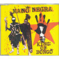 MANO NEGRA - KING OF BONGO/WHEN GOOD IS ONE/LONG LONG NITE - CD Maxi