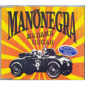 MANO NEGRA - MADAME OSCAR/SALLY SHE'S GOT THREE LOVERS/ROCK ME BABY - CD Maxi