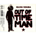 MANO NEGRA - Out Of Time Man /Amerika Perdida /It's My Heart - CD Maxi