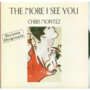 CHRIS MONTZE - THE MORE I SEE YOU / THERE WILL NEVER BE ANOTHER YOU - 45T (SP 2 titres)