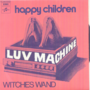 LUV MACHINE - HAPPY CHILDREN / WITHCES WAND (VERY RARE NEW ZEALAND PSYCH) - 45T (SP 2 titres)