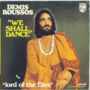 DEMIS ROUSSOS - WE SHALL DANCE / LORD OF THE FLIES - 45T (SP 2 titres)