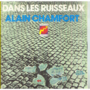 ALAIN CHAMFORT - DANS LES RUISSEAUX / LE TRAIN DE MOSCOU - 45T (SP 2 titres)