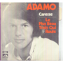 ADAMO - CARESSE / LE PLUS BEAU TRAIN QUI ROULE - 7inch (SP)