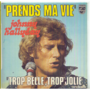 JOHNNY HALLYDAY - PRENDS MA VIE / TROP BELLE TROP JOLIE - 45T (SP 2 titres)