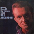 BILL ANDERSON - WHERE HAVE ALL OUR HEROES GONE - LP