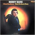 BOBBY BARE - I HATE GOODBYES / RIDE ME DOWN EASY - 33T