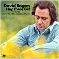 DAVID ROGERS - HEY THERE GIRL - 33T