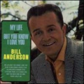 BILL ANDERSON - MY LIFE - BUT YOU KNOW I LOVE YOU - 33T