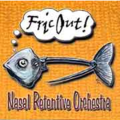 NASAL RETENTIVE ORCHESTRA / FRANK ZAPPA - Fric Out! - CD