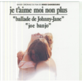 SERGE GAINSBOURG - JE T'AIME MOI NON PLUS (LA BALLADE DE JOHNNY-JANE/JOE BANJO) - 45T (SP 2 titres)