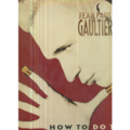 JEAN PAUL GAULTIER - How To Do That - In A New Way (Remix) / (Video Mix) - Maxi 45T