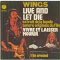 WINGS - LIVE AND LET DIE / I LIE AROUND - 45T (SP 2 titres)