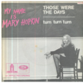MARY HOPKIN - THOSE WERE THE DAYS / TURN TURN TURN - 45T (SP 2 titres)