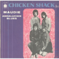 CHICKEN SHACK - MAUDIE / ANDALUCIAN BLUES - 45T (SP 2 titres)