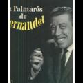 FERNANDEL - LE PALMARES DE FERNANDEL - 33T