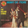 ROLLING STONES - HEART OF STONE / WHAT A SHAME - 45T (SP 2 titres)