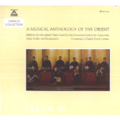 A MUSICAL ANTHOLOGY OF THE ORIENT - A MUSICAL ANTHOLOGY OF THE ORIENT - JAPAN 3 - 33T