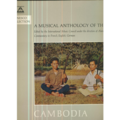 A MUSICAL ANTHOLOGY OF THE ORIENT - A MUSICAL ANTHOLOGY OF THE ORIENT - CAMBODIA - 33T