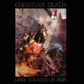 CHRISTIAN DEATH - Only Theatre Of Pain (WITH BOOK) - LP