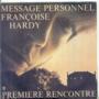 FRANCOISE HARDY - MESSAGE PERSONNEL / PREMIERE RENCONTRE - 7inch (SP)