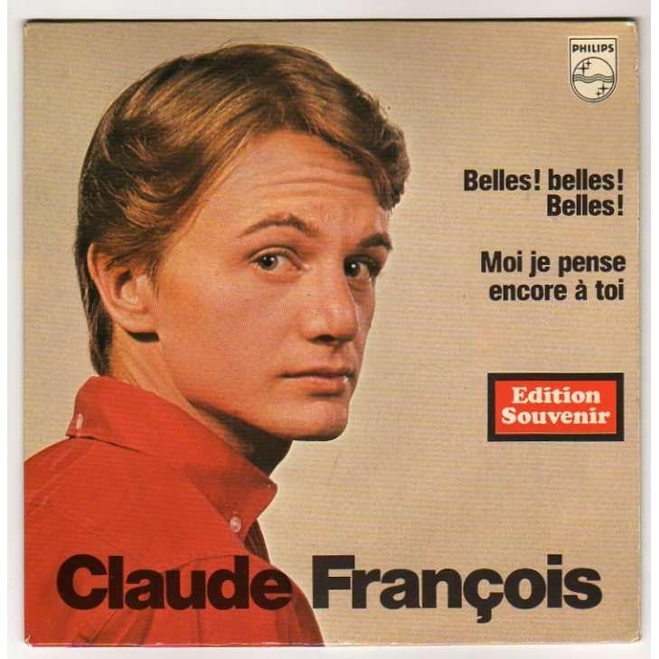 FRANÇOIS CLAUDE BELLES ! BELLES ! BELLES !/MOI JE PENSEÉ - EDITION SOUVENIR