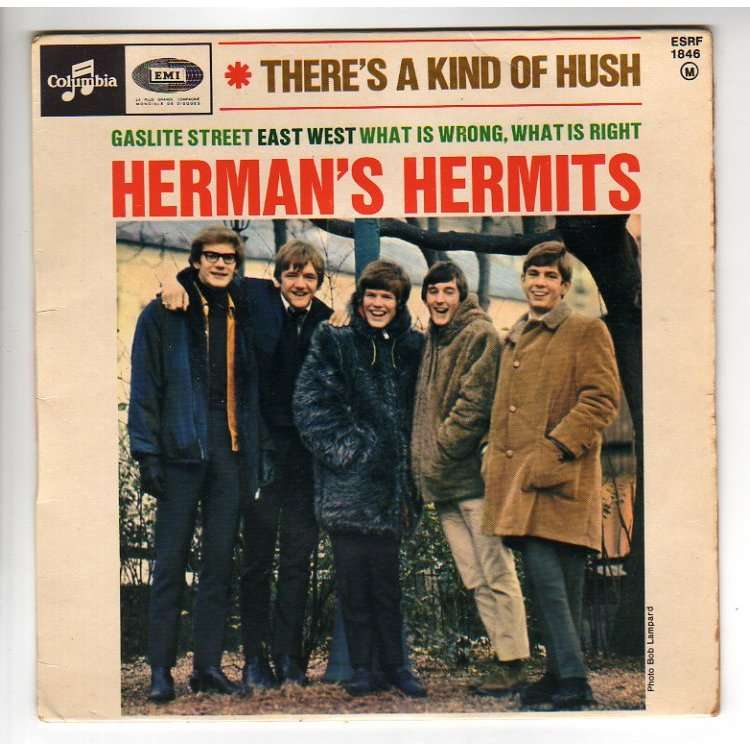 HERMAN'S HERMITS THERE'S A KIND OF HUSH + 3