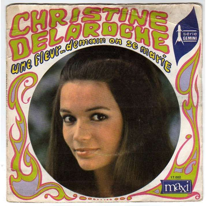 DELAROCHE <b>CHRISTINE</b> DEMAIN ON SE <b>MARIE</b>/UNE <b>FLEUR</b> - (BIEM) - 1250673825