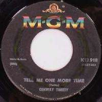 Conway Twitty - Tell Me One More Time / What A Dream