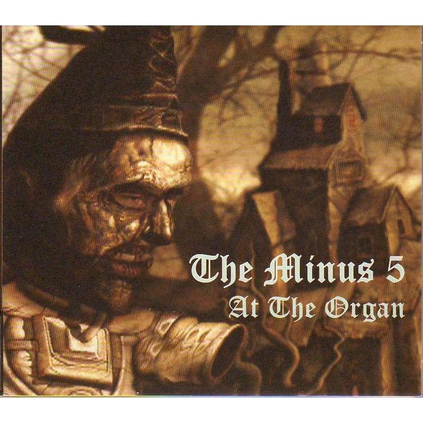 THE MINUS 5 AT THE ORGAN