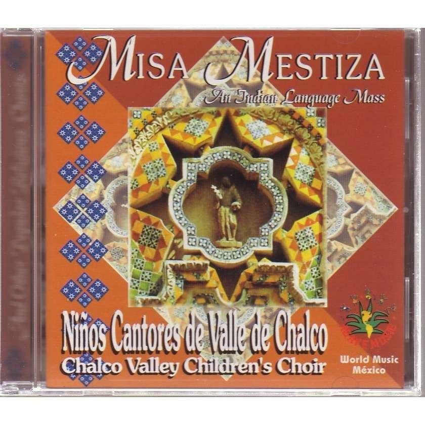 NINOS CANTORES DE VALLE DE CHALCO MISA MESTIZA   an Indian language mass