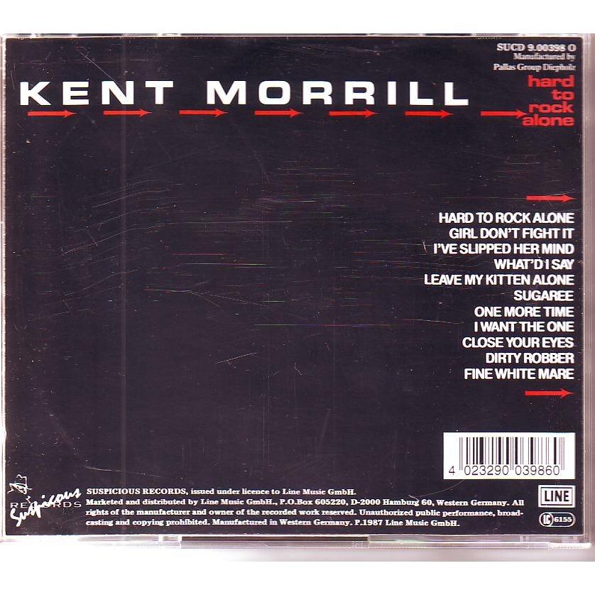 KENT MORRILL HARD TO ROCK ALONE