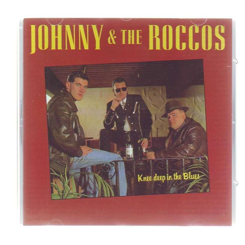 JOHNNY & THE ROCCOS KNEE DEEPIN THE BLUES