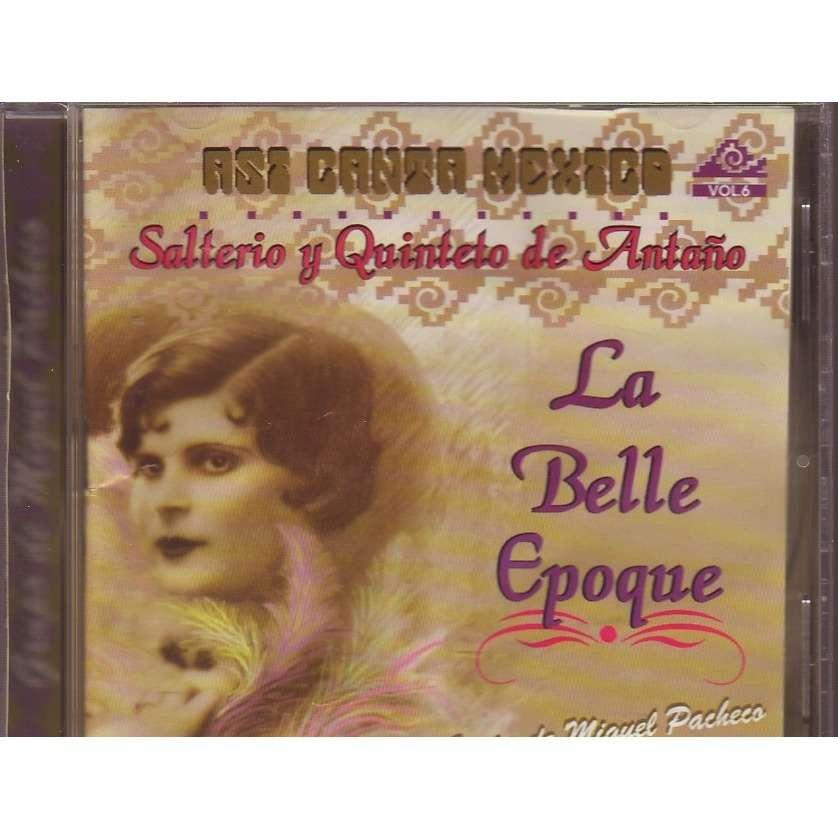 GRUPO DE MIGUEL PACHECO  /  LA BELLE EPOQUE SALTERIO Y QUINTETO DE ANTANO