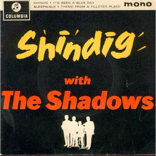 THE SHADOWS SHINDIG / IT'S A BLUE DAY / SLEEPWALK / THEME FROM A FILLETED PLACE