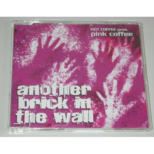 Hot Coffee Pres Pink floyd -Another Brick In The Wall (Radio Edit) 4.04 Another Brick In The Wall