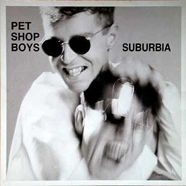 suburbia - Pet Shop Boys