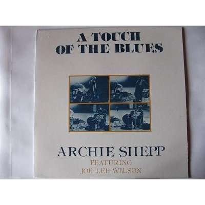 Archie SHEPP A touch of the blues