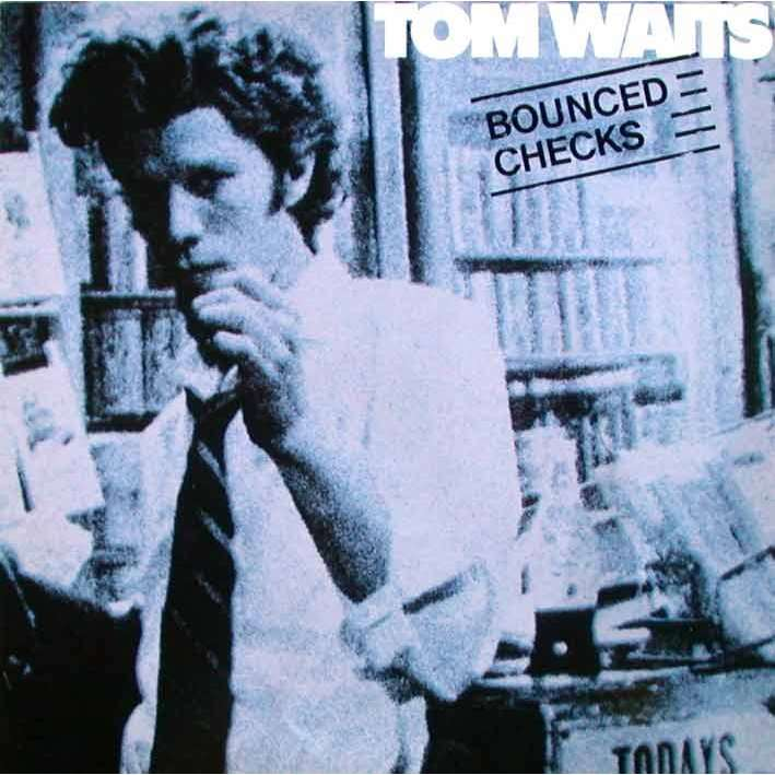 TOM WAITS BOUNCED CHECKS