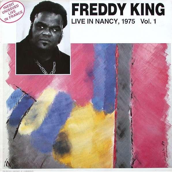 FREDDY KING / FREDDIE KING Live In Nancy, 1975 Vol 1