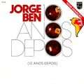 JORGE BEN - 10 ANOS DAPOIS - LP