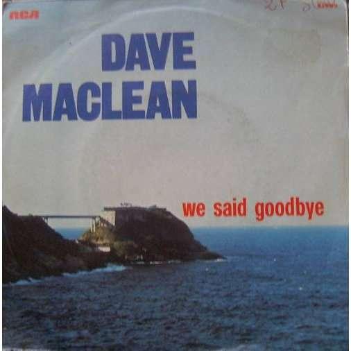 we said goodbye dave maclean