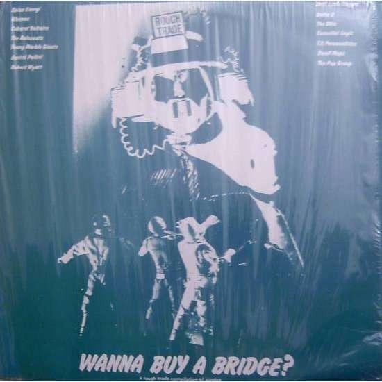 Wanna Buy A Bridge A Rough Trade Compilation Of Singles