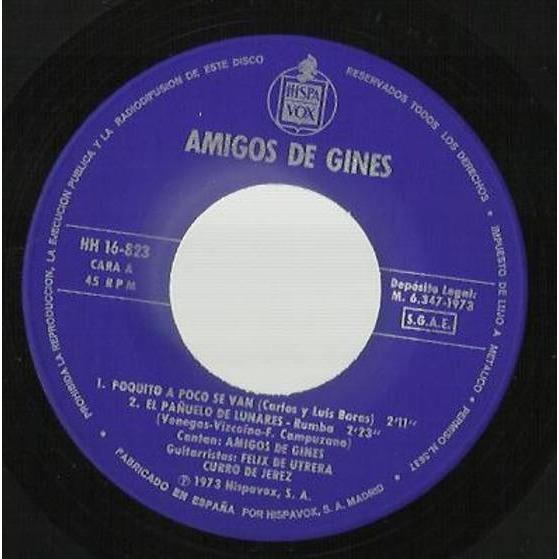 Amigos de Gines Poquito a poco se van / El panuelo de lunares / Mi plegaria marismena / La fea