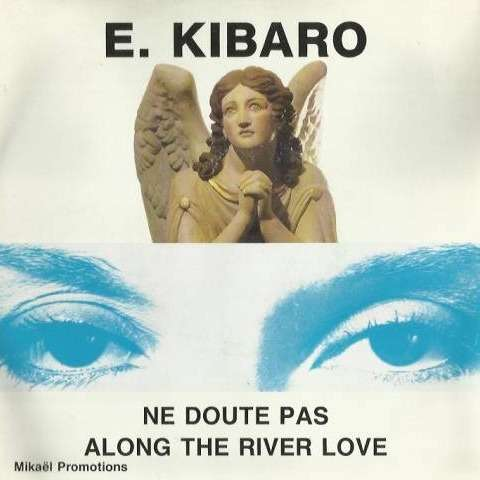 E. Kibaro Ne doute pas / Along the river love