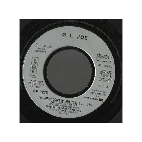 G.I. Joe (I'm Sorry) Don't Worry Tonite (Original Version + New Mix)