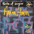TASTE OF SUGAR - Hmm, Hmm (version longue) 4'52 / Hmm, Hmm 3'30 - Maxi 45T