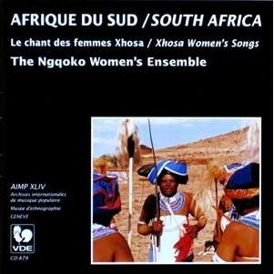 AFRIQUE DU SUD / SOUTH AFRICA Les chants de femmes Xhosa / Xshosa Women's Songs