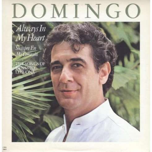 Placido Domingo Always In My Heart (Siempre En Mi Corazón): The Songs Of Ernesto Lecuon