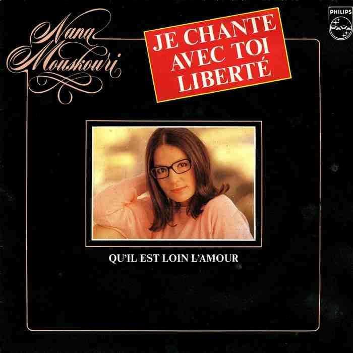 Nana Mouskouri Je chante avec toi liberté / Qu'il est loin l'amour